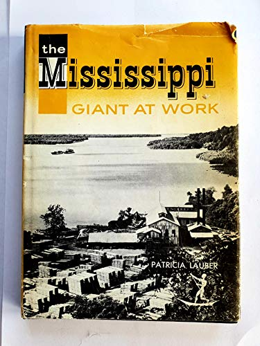 The Mississippi: Giant at work (Rivers of the World series)