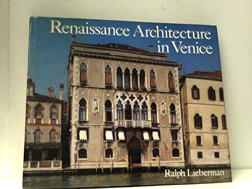 Renaissance Architecture in Venice Lieberman, Ralph