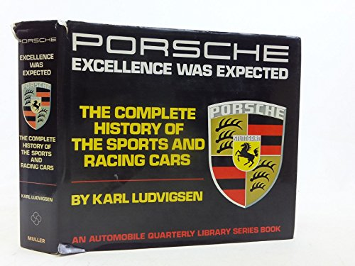9780584950502: Porsche: Excellence Was Expected (Automobile Quarterly Library)