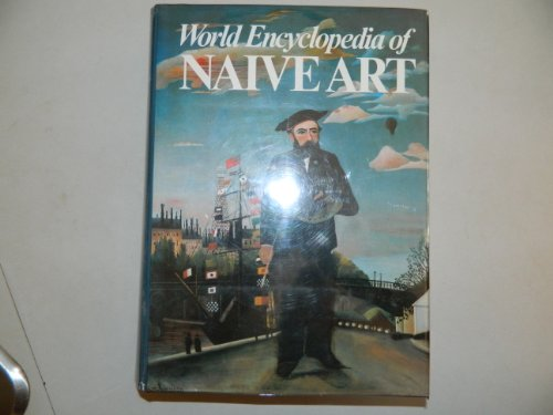 9780584950625: World Encyclopaedia of Naive Art