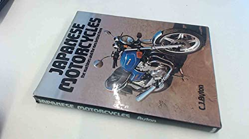 Japanese Motorcycles: The Machines and The Men: Ayton, Cyril J.