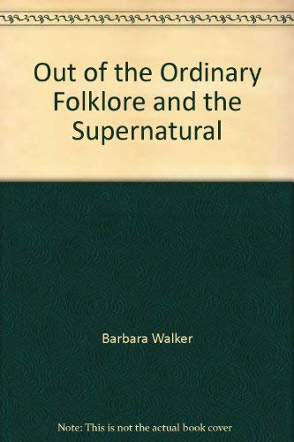 Out Of The Ordinary Folklore And The: Barbara Walker Edited