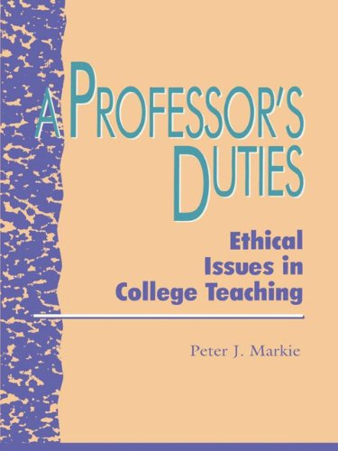 9780585080628: A Professor's Duties: Ethical Issues in College Teaching