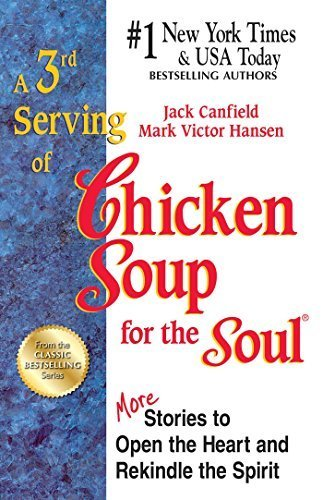 9780585103419: A 3rd Serving Of Chicken Soup For The Soul - 101 More Stories To Open The Heart & Rekindle The Spirit