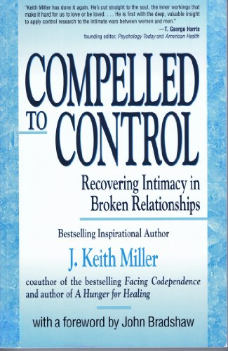 9780585105444: Compelled to Control: Recovering Intimacy in Broken Relationships