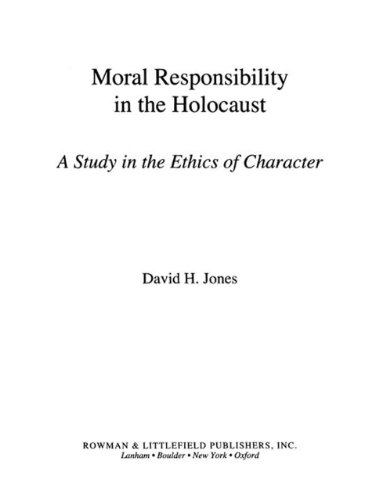 9780585122014: Moral Responsibility in the Holocaust: A Study in the Ethics of Character