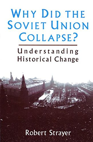 9780585192338: Why Did the Soviet Union Collapse: Understanding Historical Change