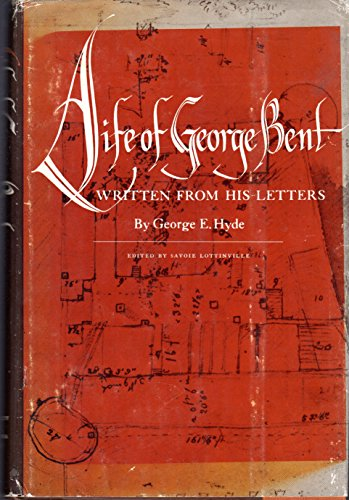 9780585198644: Life of George Bent Written from His Letters