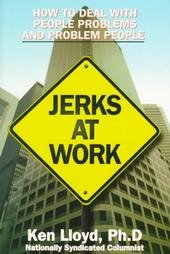 9780585203126: Jerks at Work: How to Deal With People Problems and Problem People