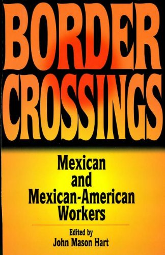 9780585256177: Border Crossings: Mexican and Mexican-American Workers