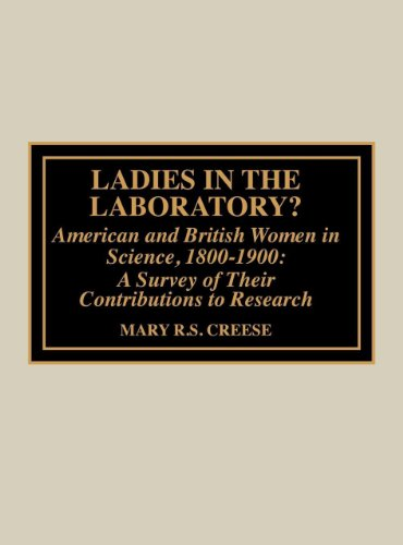 9780585276847: Ladies in the Laboratory: American and British Women in Science, 1800-1900 a Survey of Their Contributions to Research
