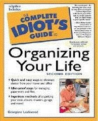 9780585316413: The Complete Idiot's Guide to Organizing Your Life