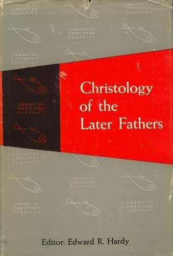 9780585344058: Christology of the Later Fathers (Library of Christian Classics, Volume III)