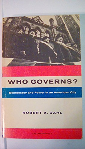 9780585354538: Who governs? Democracy and power in an American city (Yale studies in political science; no.4)