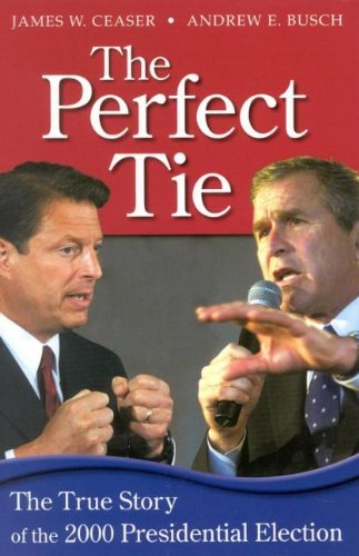 9780585379357: The Perfect Tie: The True Story of the 2000 Presidential Election