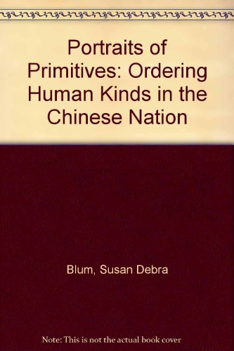9780585389615: Portraits of Primitives: Ordering Human Kinds in the Chinese Nation