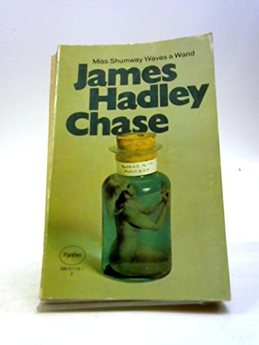 Miss Shumway Waves a Wand (0586011161) by James Hadley Chase