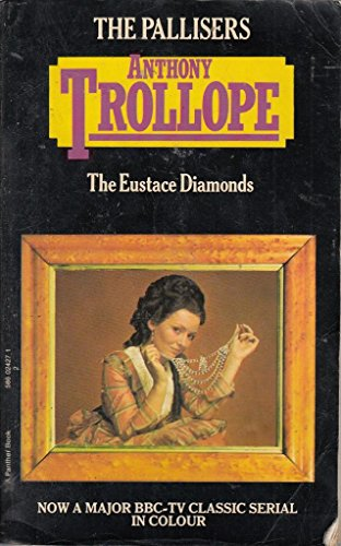 The Eustace Diamonds (Palliser novels / Anthony: Trollope, Anthony