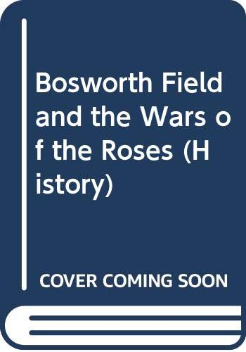 9780586025734: Bosworth Field and the Wars of the Roses (History)