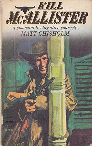 Kill McAllister: Matt Chisholm