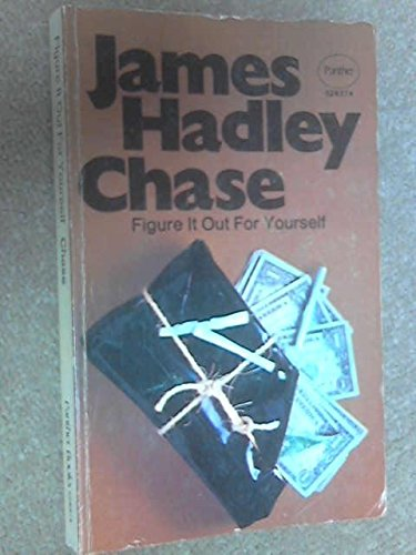 Figure it Out for Yourself: Chase, James Hadley