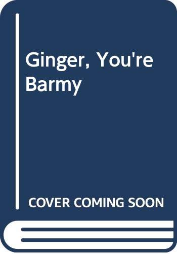 9780586029572: Ginger, You're Barmy