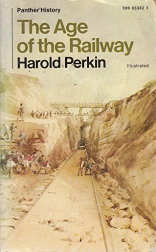 The Age of the Railway.: Perkin, Harold