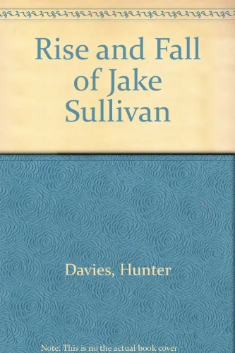 The Rise and Fall of Jake Sullivan (0586035362) by HUNTER DAVIES