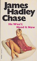 He Won't Need it Now: Chase, James Hadley