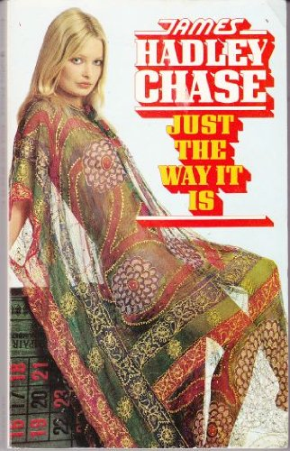 Just the Way it is: Chase, James Hadley
