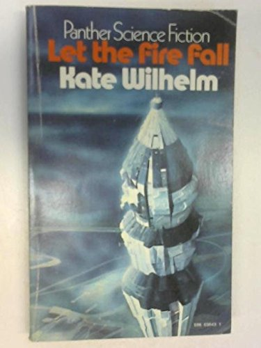 Let the Fire Fall: Kate Wilhelm