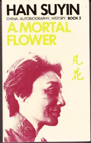 9780586037386: A Mortal Flower (China : Autobiography, History, Book 2)