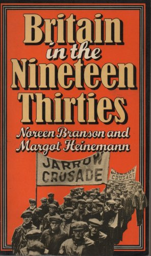 Britain in the Nineteen Thirties 1930s (History: Noreen Branson, Margot
