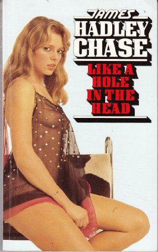Like a Hole in the Head: James Hadley Chase