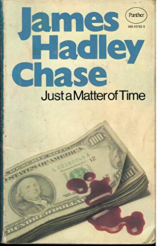 Just a Matter of Time: Chase, James Hadley