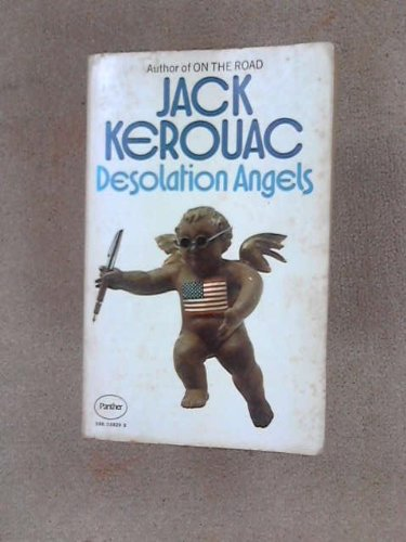 Desolation Angels: Kerouac, Jack