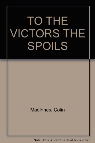 9780586038550: To the Victors the Spoils