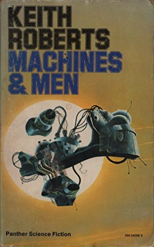 Machines and Men (0586040099) by Keith Roberts