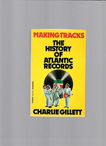 9780586040188: Making Tracks: Atlantic Records and the Making of a Multi-billion-dollar Industry