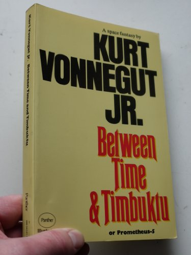 9780586041413: Between Time & Timbuktu, or, Prometheus-5: A Space Fantasy
