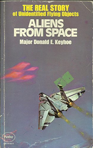 Aliens from Space: Donald E. Keyhoe