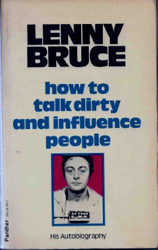 9780586041901: How to Talk Dirty and Influence People