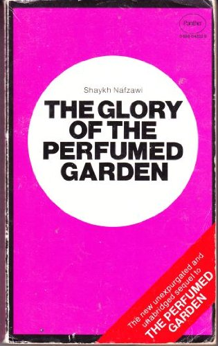 Glory of the Perfumed Garden: The Missing: Al-Nefzawi, Umar Ibn