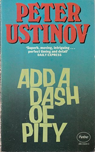 ADD A DASH OF PITY: PETER USTINOV