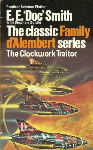 9780586043363: The Clockwork Traitor (Family d'Alembert series / E. E. Doc Smith)