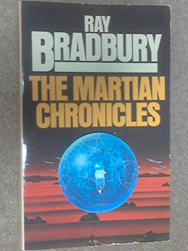 THE MARTIAN CHRONICLES (THE SILVER LOCUSTS): RAY BRADBURY