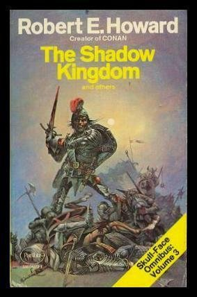 The Shadow Kingdom and Others Skull-Face Omnibus: Howard,Robert E