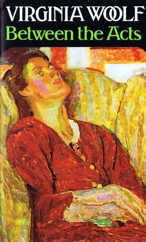 Between the Acts: Woolf, Virginia