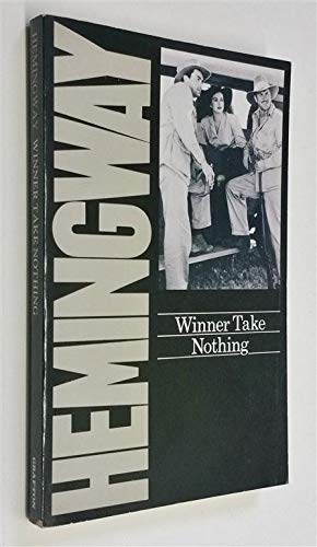Winner Take Nothing: Ernest Hemingway