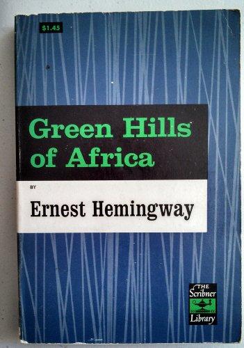 The Green Hills of Africa: Hemingway, Ernest